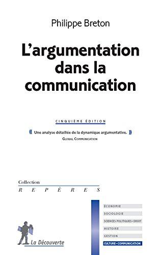 L'argumentation dans la communication par Philippe BRETON