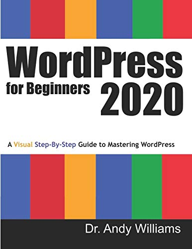 WordPress for Beginners 2020: A Visual Step-by-Step Guide to Mastering WordPress (Webmaster Series, Band 2)