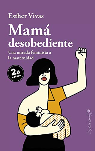 Mamá desobediente (ENSAYO) eBook: Esther Vivas: Amazon.es: Tienda ...