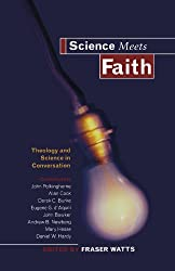 Science Meets Faith: Theology & Science in Conversation: Theology and Science in Conversation