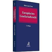 Europäisches Gesellschaftsrecht: Einführung für Studium und Praxis