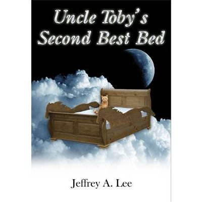 uncle-tobys-second-best-bed-by-author-jeffery-a-lee-april-2013