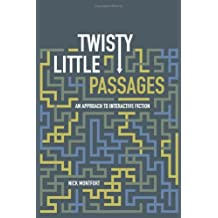 Twisty Little Passages: An Approach to Interactive Fiction (MIT Press)
