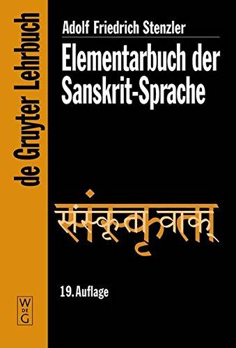 Elementarbuch der Sanskrit-Sprache: Grammatik, Texte, Wörterbuch (De Gruyter Lehrbuch) Ein Sanskrit-wörterbuch