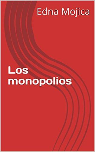 Los monopolios por Edna Mojica