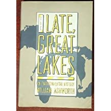 The Late, Great Lakes: An Environmental History by Ashworth, William (1986) Hardcover