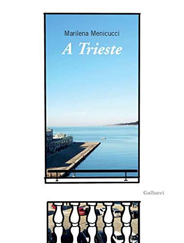 A Trieste por Marilena Menicucci