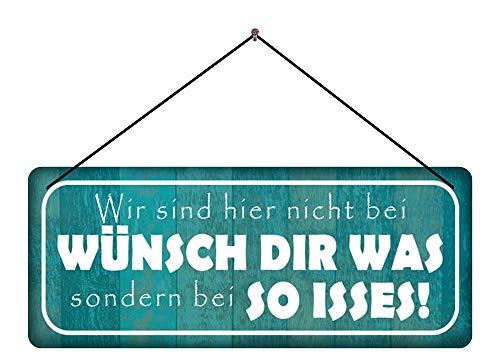 Deko7 Blechschild mit Kordel 27 x 10 cm Spruch: Wir sind Hier Nicht bei WÜNSCH DIR was sondern bei SO ISSES