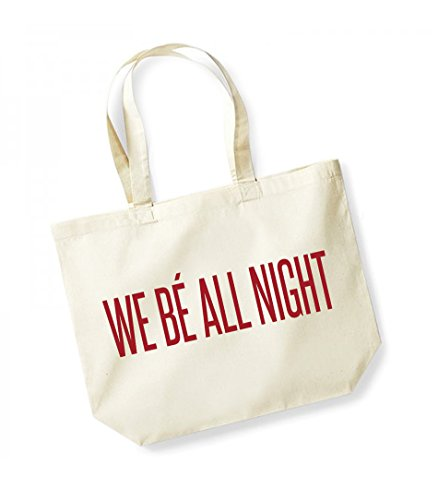 We Be All Night - Large Canvas Fun Slogan Tote Bag Natural/Red