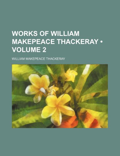 Works of William Makepeace Thackeray (Volume 2)