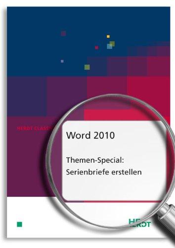 Themen-Special: Serienbriefe erstellen mit Word 2010 (HERDT Classics)
