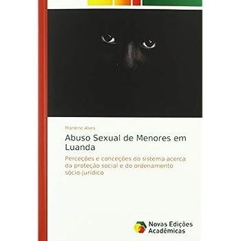 Abuso Sexual de Menores em Luanda: Perceções e conceções do sistema acerca da proteção social e do ordenamento sócio-jurídico