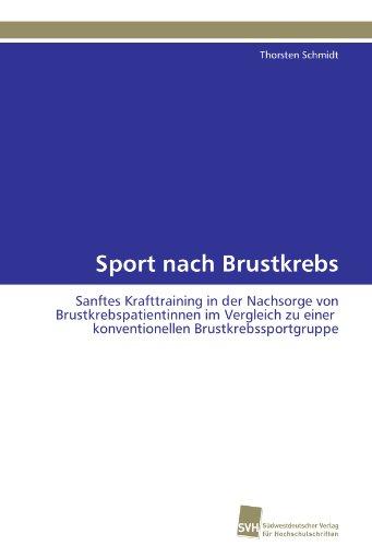 Sport nach Brustkrebs: Sanftes Krafttraining in der Nachsorge von Brustkrebspatientinnen im Vergleich zu einer konventionellen Brustkrebssportgruppe