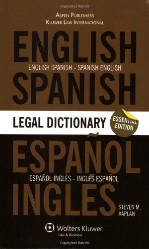 Essential English Spanish - Spanish English Legal Dictionary por Dr. Steven Kaplan