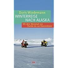 Winterreise nach Alaska: Mit dem Motorrad von Florida bis zur Eismeerküste