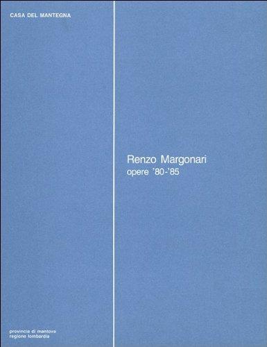 Renzo Margonari. Opere '80-'85