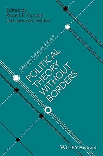 Political Theory Without Borders (Philosophy, politics & society) (Philosophy, Politics and Society)