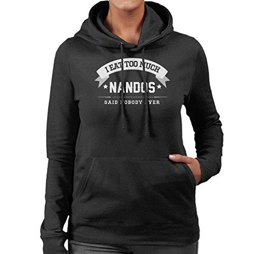 I Eat Too Much Nandos Said Nobody Ever Womens Hooded Sweatshirt Black