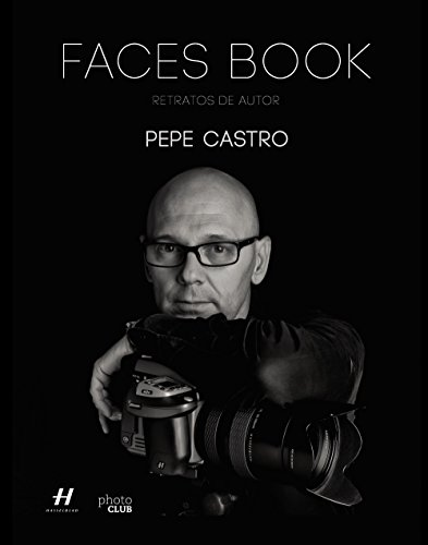 Faces Book. Retratos de autor (Photoclub) por Pepe Castro