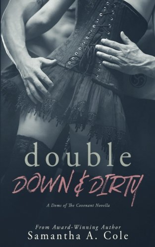 Double Down & Dirty: A Doms of The Covenant Novella: Volume 1
