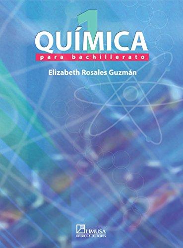 Quimica 1 para bachillerato/ Chemistry 1 for High School por Elizabeth Rosales
