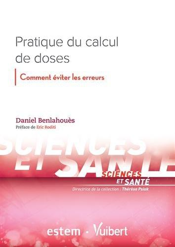 Pratique du calcul de doses - Comment éviter les erreurs par Benlahoues Daniel