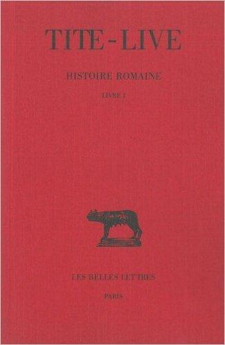 Histoire Romaine Tome 1 Livre I [Pdf/ePub] eBook