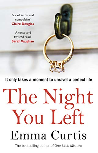 The Night You Left: The tense and shocking thriller that readers can't put down by [Curtis, Emma]