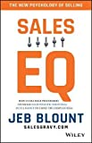 Sales EQ: How Ultra High Performers Leverage Sales–Specific Emotional Intelligence to Close the Complex Deal (Old Edition)