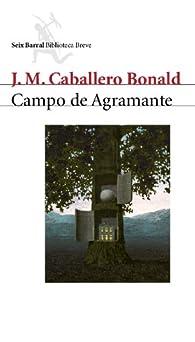 Campo de Agramante: 2 par  José Manuel Caballero Bonald