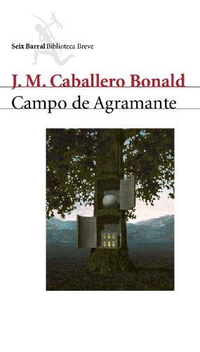 Campo de Agramante (Biblioteca Breve) por J. M. Caballero Bonald