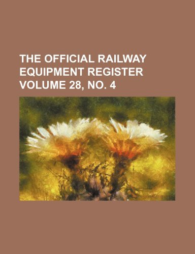 The Official Railway Equipment Register Volume 28, No. 4
