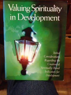 Valuing Spirituality in Development: Initial Considerations Regarding the Creation of Spirituality Based Indicators for Development por Baha'i International Community for the World Faiths & Development Dialogue
