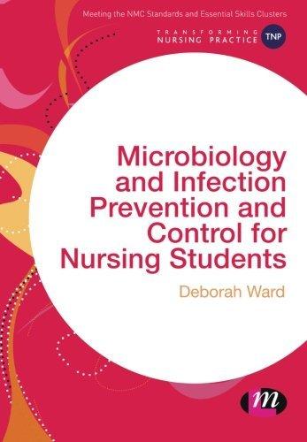 Microbiology and Infection Prevention and Control for Nursing Students (Transforming Nursing Practice Series) by Deborah Ward (2016-03-12) par Deborah Ward