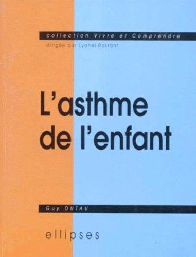 L'asthme de l'enfant: Guy Dutau par Guy Dutau