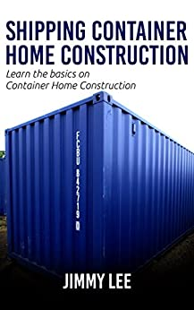 Shipping Container Home Construction:A step by step guide