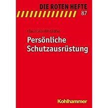 Persönliche Schutzausrüstung (Die Roten Hefte)