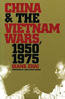 China and the Vietnam Wars, 1950-1975 (The New Cold War History) by [Zhai, Qiang]