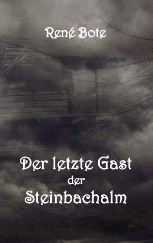 Buchseite und Rezensionen zu 'Der letzte Gast der Steinbachalm' von René Bote