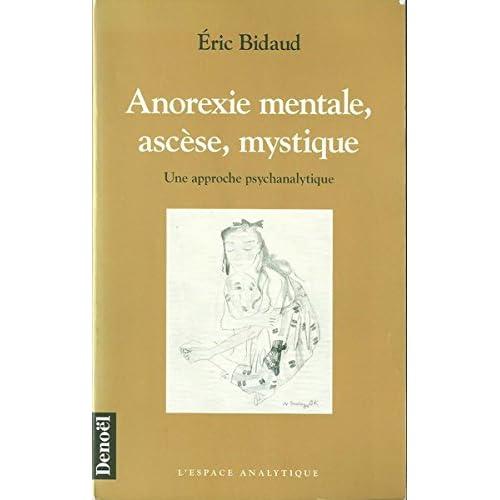 Anorexie mentale, ascèse, mystique: Une approche psychanalytique