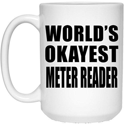 Designsify World 's Okayest Meter Reader–15oz Kaffeebecher, Keramik Tasse, Beste Geschenk für Geburtstag, Hochzeit, Jahrestag, Neues Jahr, Valentinstag, Ostern, Muttertag/Vatertag
