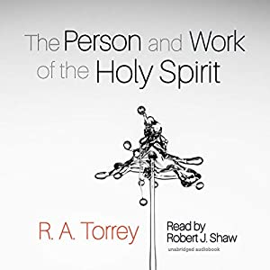 The Person and Work of the Holy Spirit (Audio Download): Amazon co