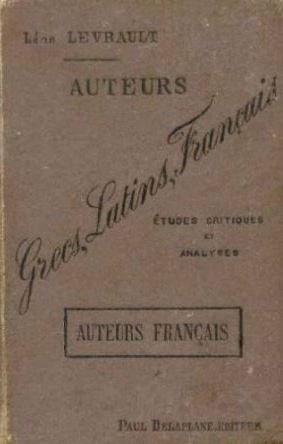 Auteurs Grecs, Latins, Français Etudes critiques et analyses Enseignement secondaire, Classes de Seconde et Première, section A B C - Programme du 31 Mai 1902