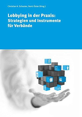 Lobbying in der Praxis: Strategien und Instrumente für Verbände