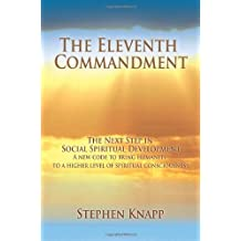 The Eleventh Commandment: The Next Step in Social Spiritual Development by Stephen Knapp (2007-09-14)