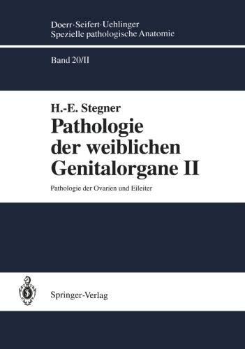 Pathologie der weiblichen Genitalorgane II: Pathologie der Ovarien und Eileiter (Spezielle pathologische Anatomie / Pathologie der weiblichen Genitalorgane) (German Edition)