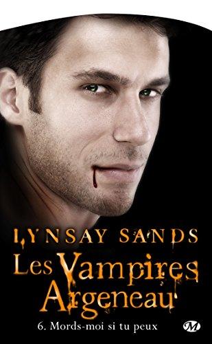 Les Vampires Argeneau, Tome 6: Mords-moi si tu peux par Lynsay Sands