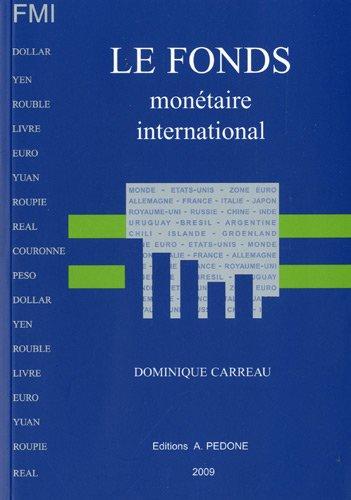 Le Fonds monétaire international : FMI par Dominique Carreau