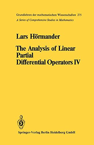 THE ANALYSIS OF LINEAR PARTIAL DIFFERENTIAL OPERATORS. : Tome 4 par Lars Hormander