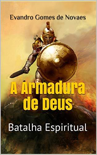 A ARMADURA DE DEU Batalha Espiritual (Portuguese Edition)